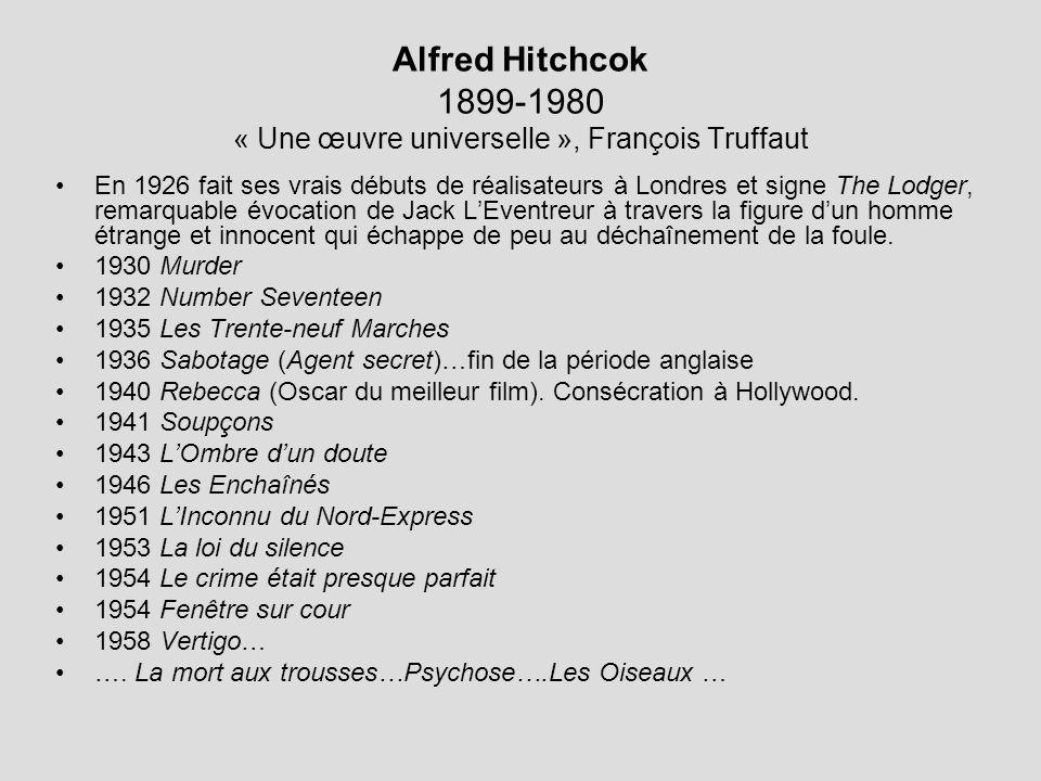 Alfred Hitchcok 1899-1980 « Une œuvre universelle », François Truffaut