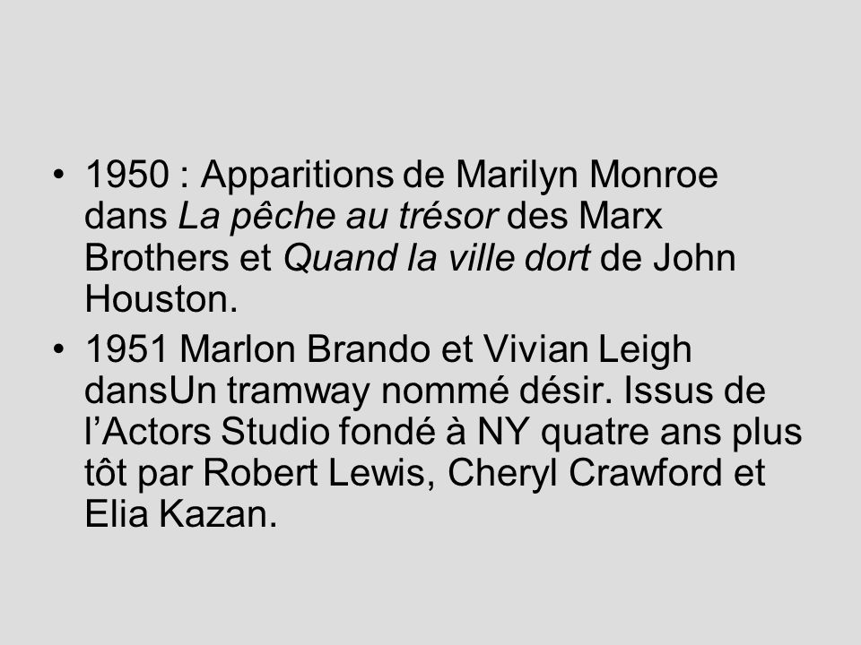 1950 : Apparitions de Marilyn Monroe dans La pêche au trésor des Marx Brothers et Quand la ville dort de John Houston.