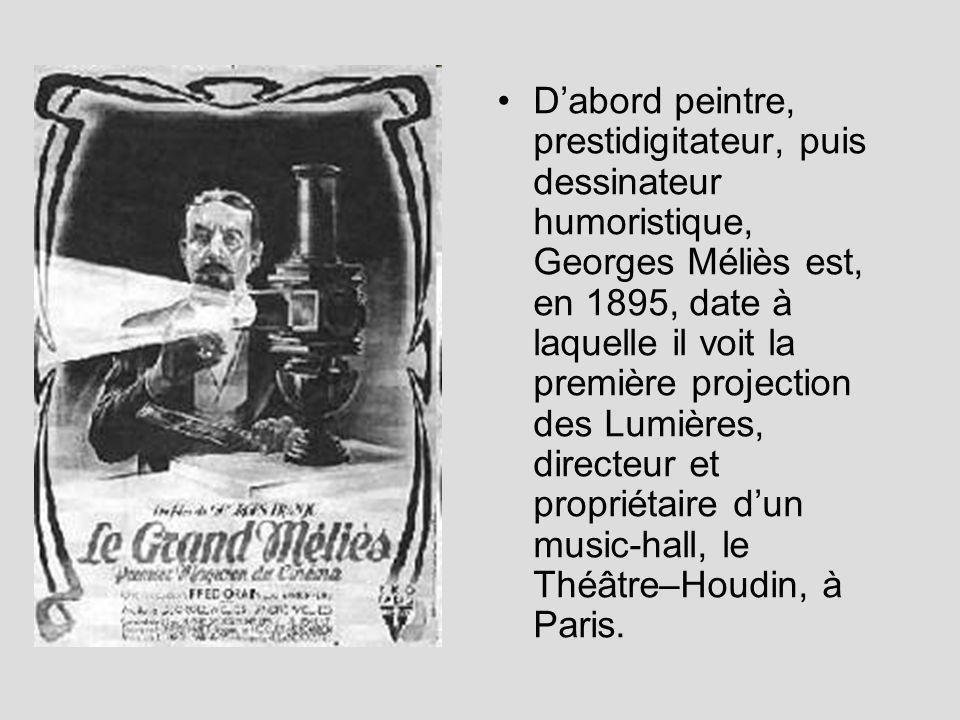 D'abord peintre, prestidigitateur, puis dessinateur humoristique, Georges Méliès est, en 1895, date à laquelle il voit la première projection des Lumières, directeur et propriétaire d'un music-hall, le Théâtre–Houdin, à Paris.