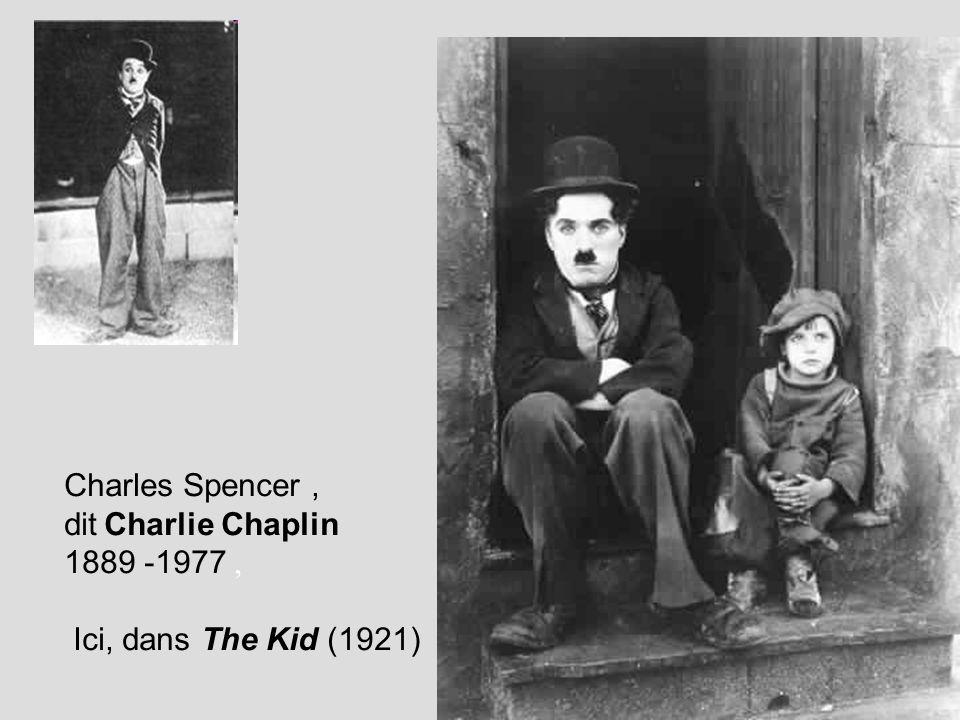 Charles Spencer , dit Charlie Chaplin