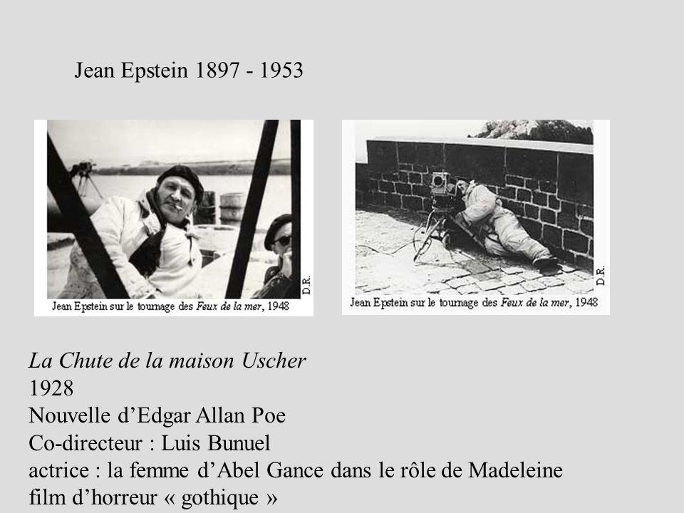 Jean Epstein 1897 - 1953 La Chute de la maison Uscher. 1928. Nouvelle d'Edgar Allan Poe. Co-directeur : Luis Bunuel.