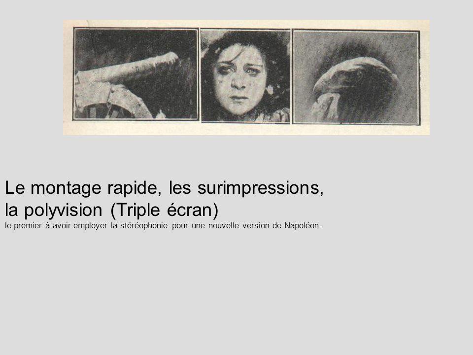 Le montage rapide, les surimpressions, la polyvision (Triple écran)