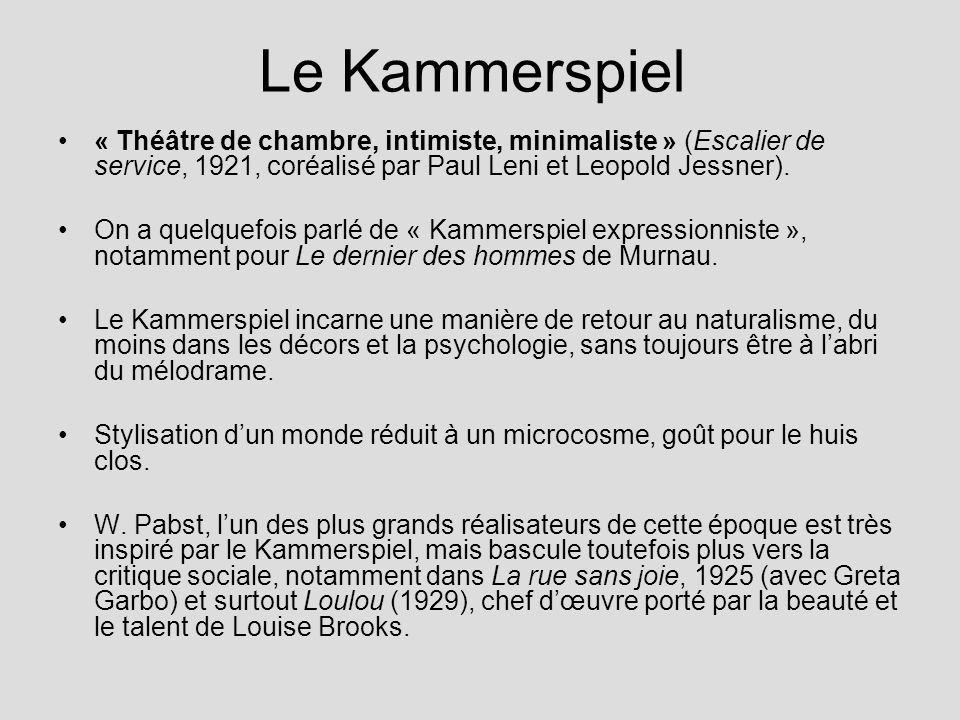 Le Kammerspiel « Théâtre de chambre, intimiste, minimaliste » (Escalier de service, 1921, coréalisé par Paul Leni et Leopold Jessner).