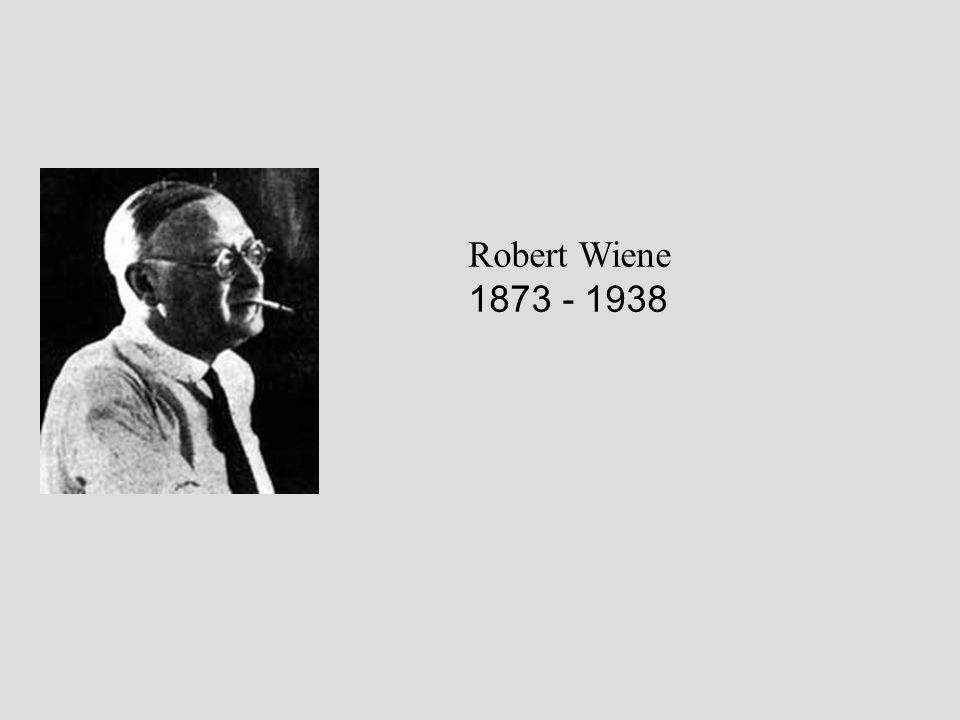 Robert Wiene 1873 - 1938