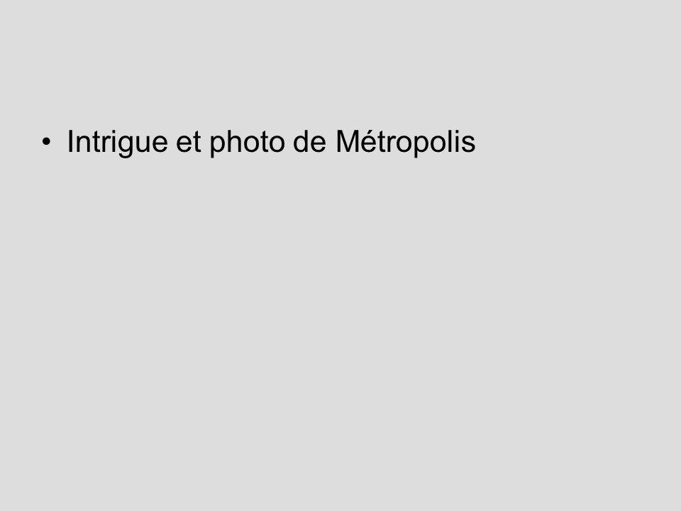 Intrigue et photo de Métropolis