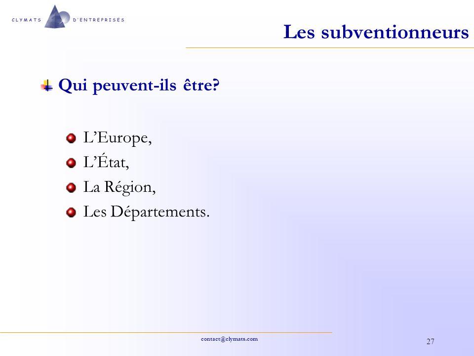 Les subventionneurs Qui peuvent-ils être L'Europe, L'État, La Région,