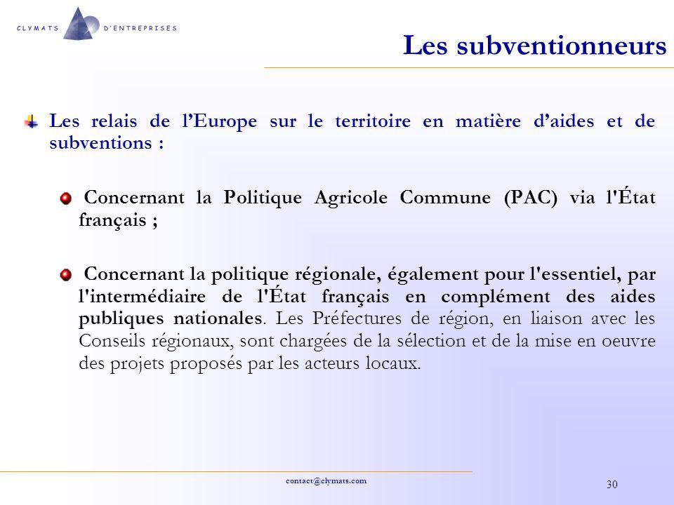 Les subventionneurs Les relais de l'Europe sur le territoire en matière d'aides et de subventions :