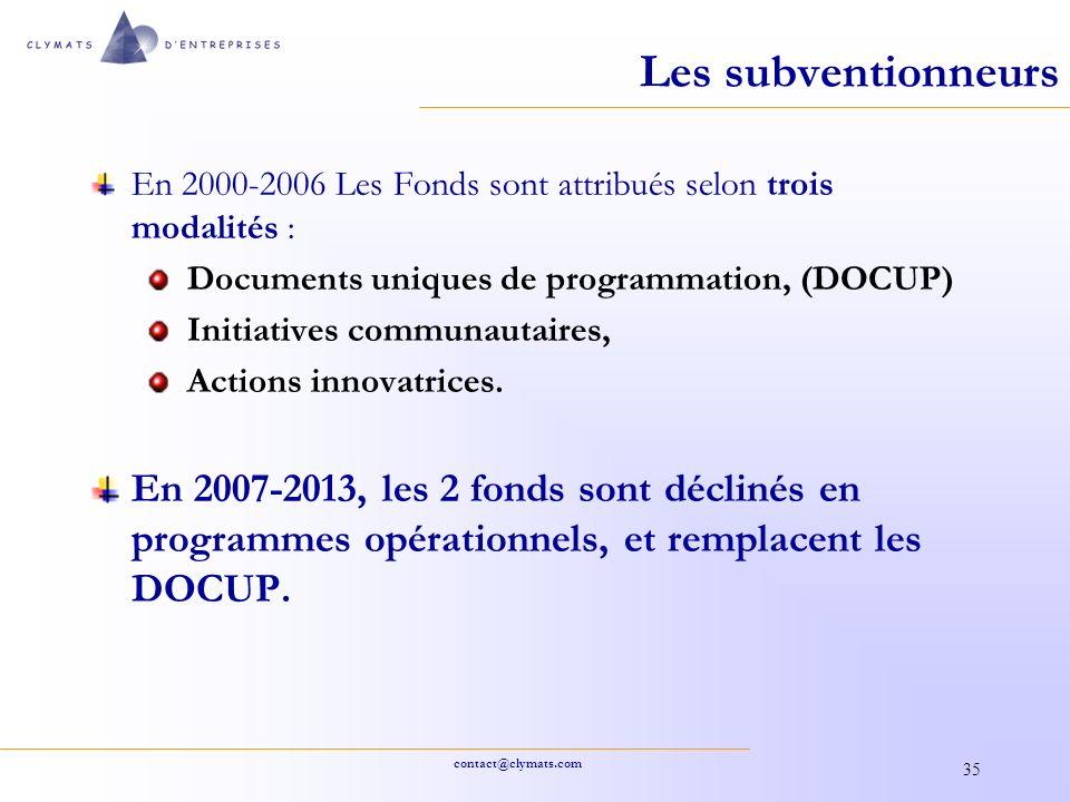 Les subventionneurs En 2000-2006 Les Fonds sont attribués selon trois modalités : Documents uniques de programmation, (DOCUP)