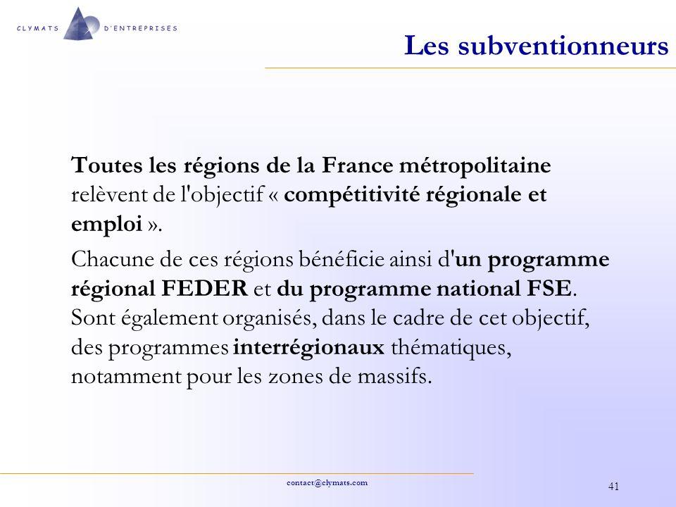 Les subventionneurs Toutes les régions de la France métropolitaine relèvent de l objectif « compétitivité régionale et emploi ».