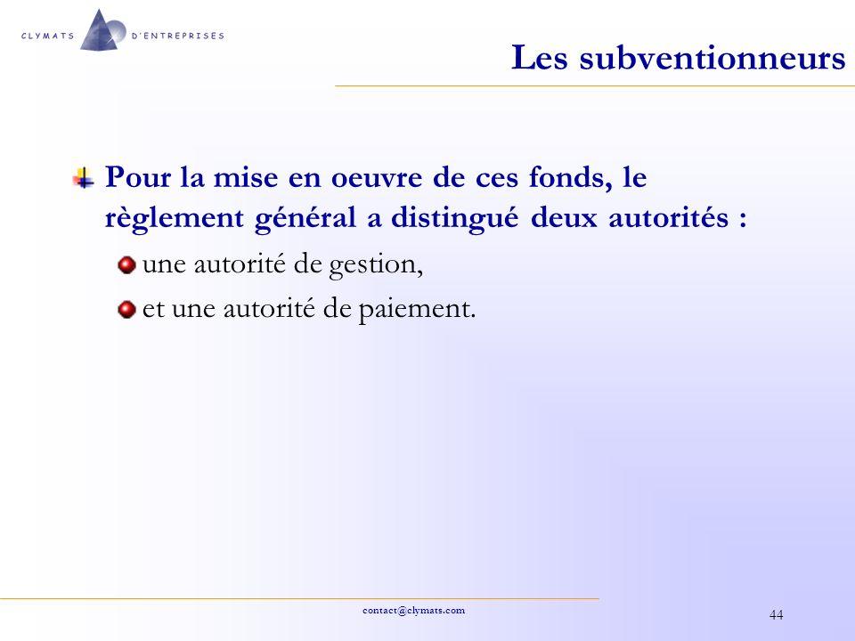 Les subventionneurs Pour la mise en oeuvre de ces fonds, le règlement général a distingué deux autorités :