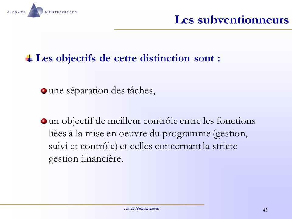 Les subventionneurs Les objectifs de cette distinction sont :