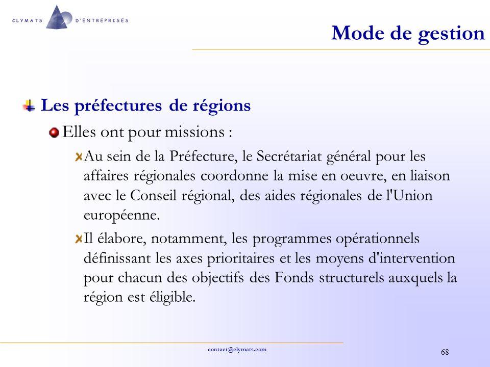 Mode de gestion Les préfectures de régions Elles ont pour missions :