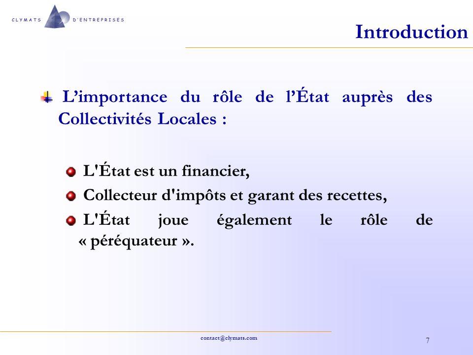 Introduction L'importance du rôle de l'État auprès des Collectivités Locales : L État est un financier,