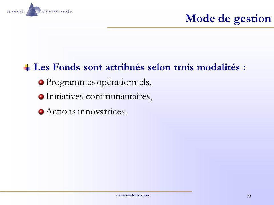 Mode de gestion Les Fonds sont attribués selon trois modalités :