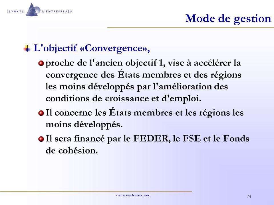 Mode de gestion L objectif «Convergence»,