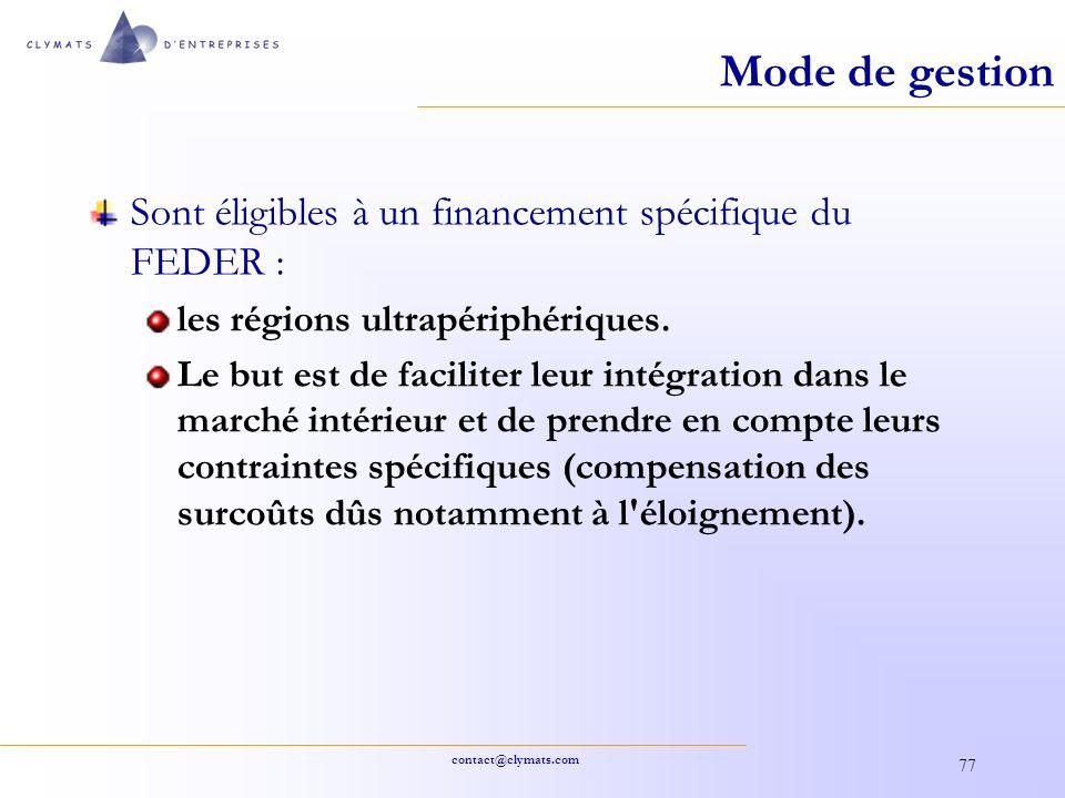 Mode de gestion Sont éligibles à un financement spécifique du FEDER :