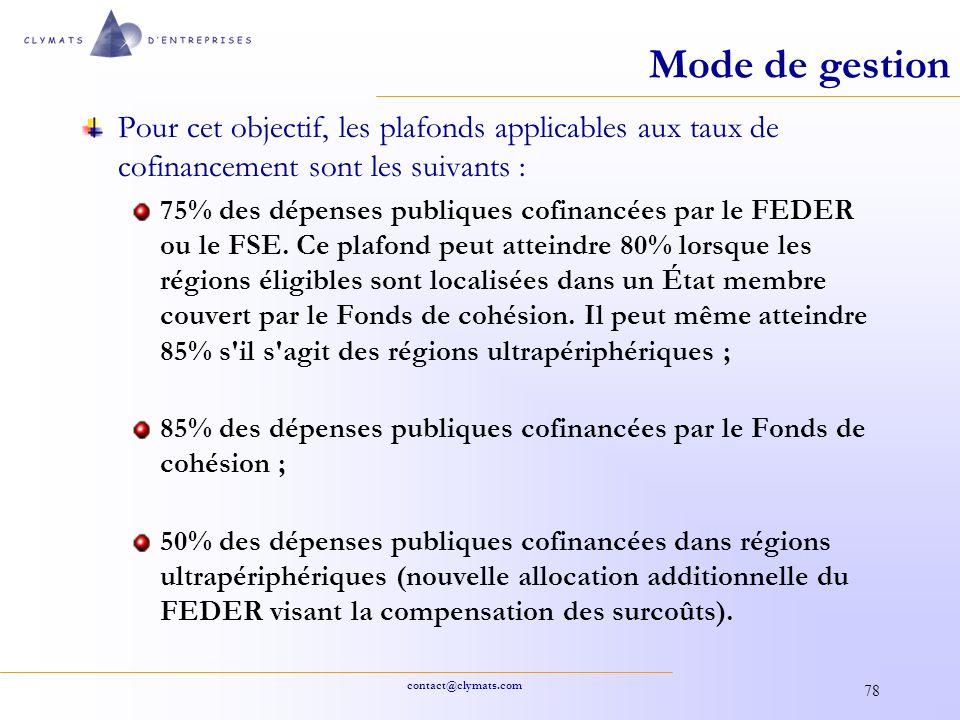 Mode de gestion Pour cet objectif, les plafonds applicables aux taux de cofinancement sont les suivants :