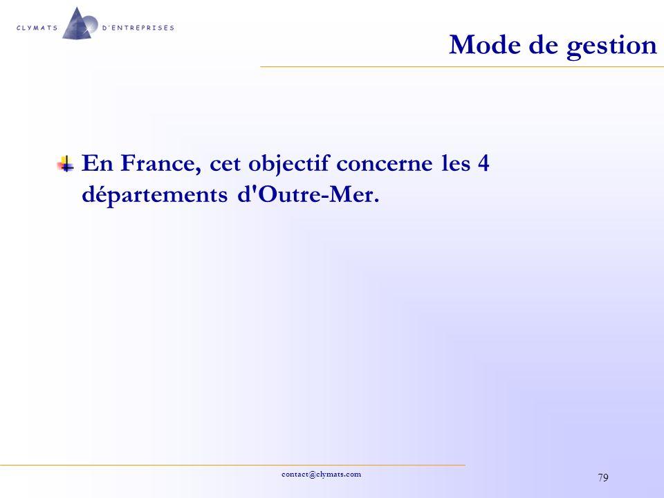 Mode de gestion En France, cet objectif concerne les 4 départements d Outre-Mer.