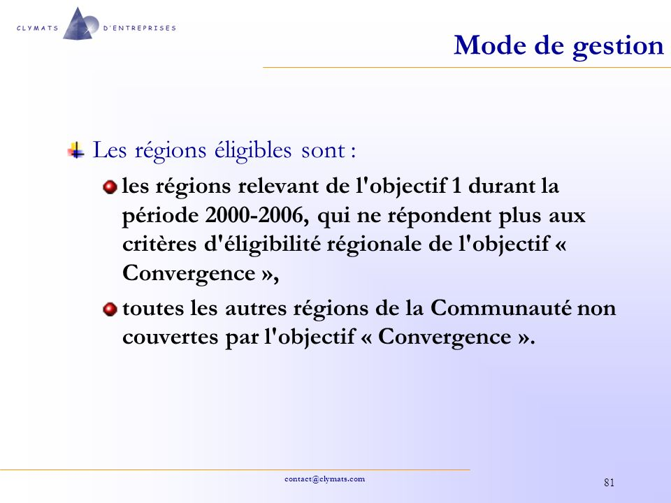 Mode de gestion Les régions éligibles sont :