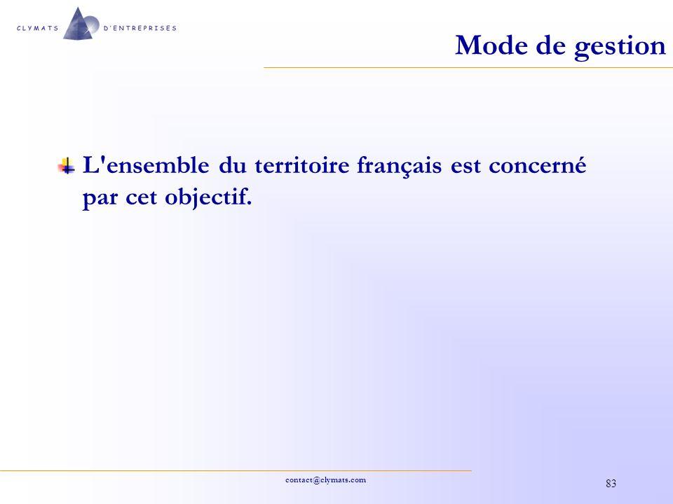 Mode de gestion L ensemble du territoire français est concerné par cet objectif.