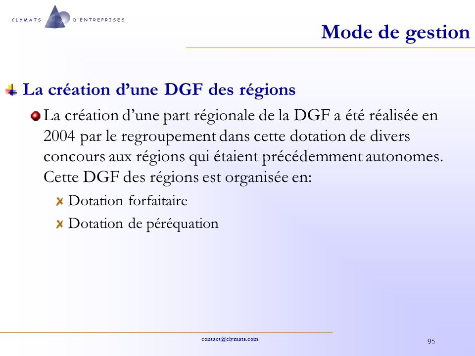 Mode de gestion La création d'une DGF des régions