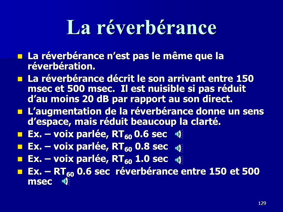 La réverbérance La réverbérance n'est pas le même que la réverbération.