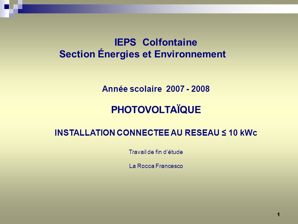 INSTALLATION CONNECTEE AU RESEAU ≤ 10 kWc