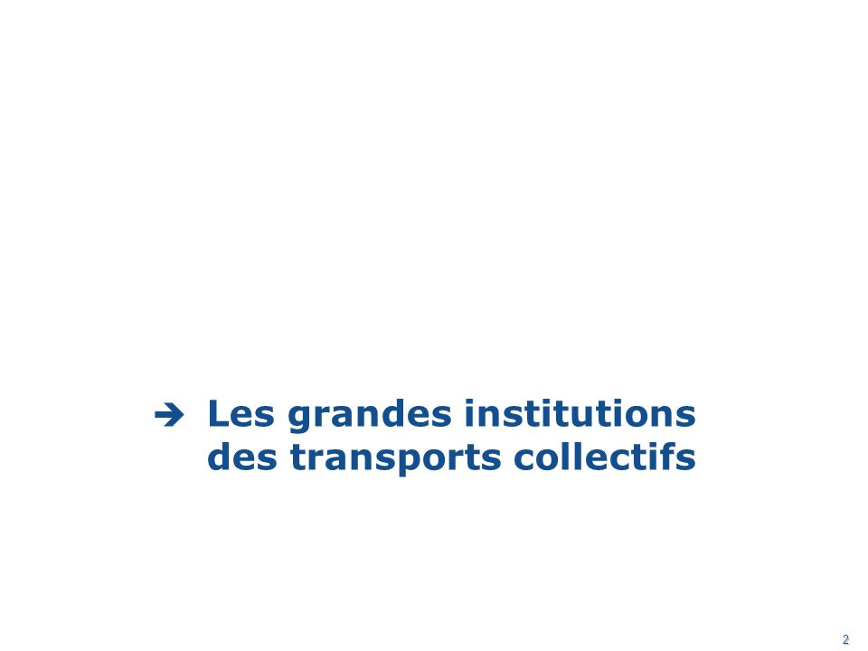 Les grandes institutions des transports collectifs