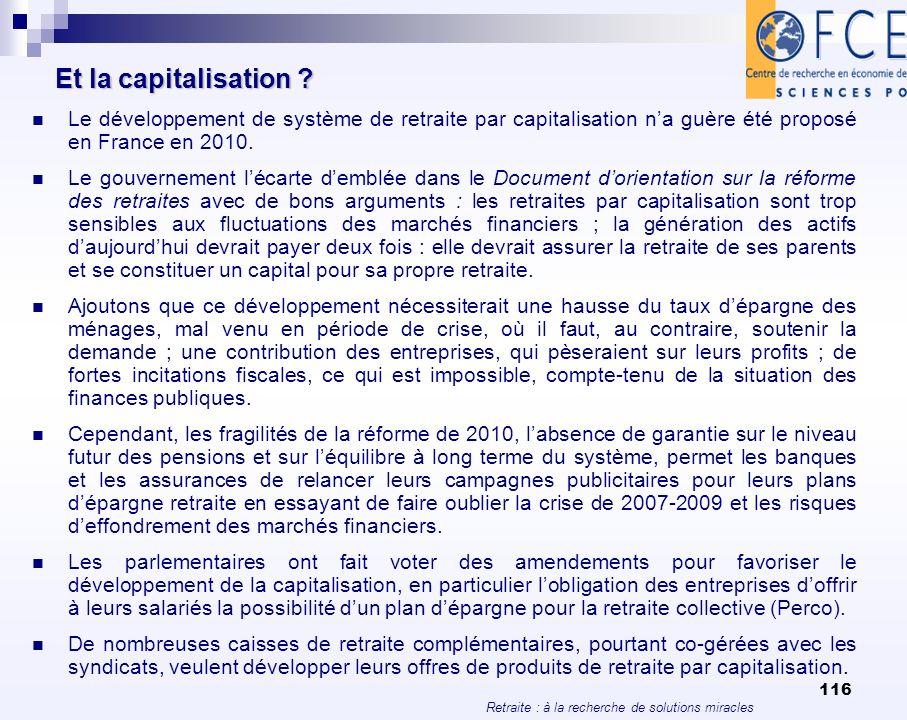 Et la capitalisation Le développement de système de retraite par capitalisation n'a guère été proposé en France en 2010.
