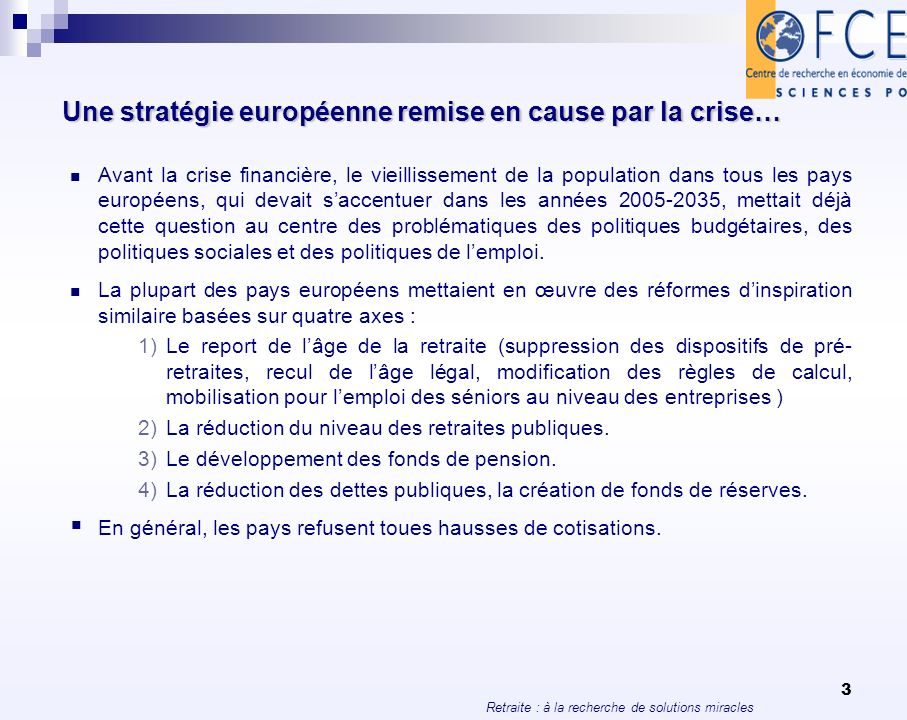 Une stratégie européenne remise en cause par la crise…