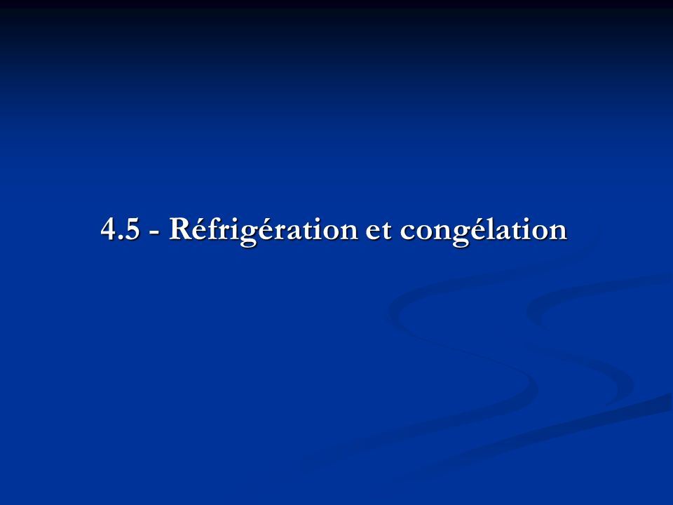 4.5 - Réfrigération et congélation