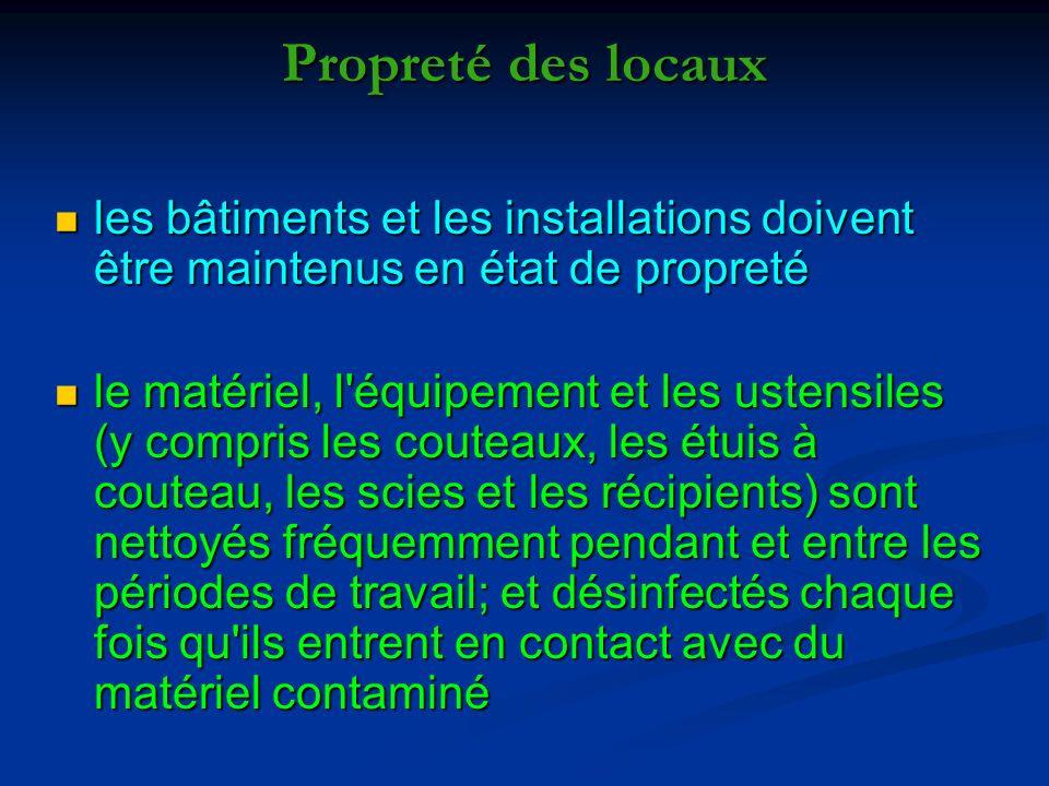 Propreté des locaux les bâtiments et les installations doivent être maintenus en état de propreté.