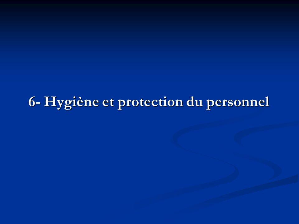 6- Hygiène et protection du personnel