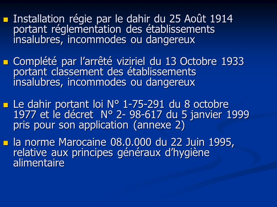 Installation régie par le dahir du 25 Août 1914 portant réglementation des établissements insalubres, incommodes ou dangereux