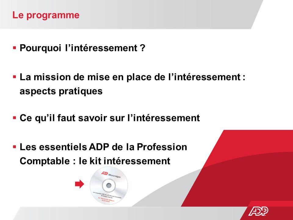 Le programme Pourquoi l'intéressement La mission de mise en place de l'intéressement : aspects pratiques.