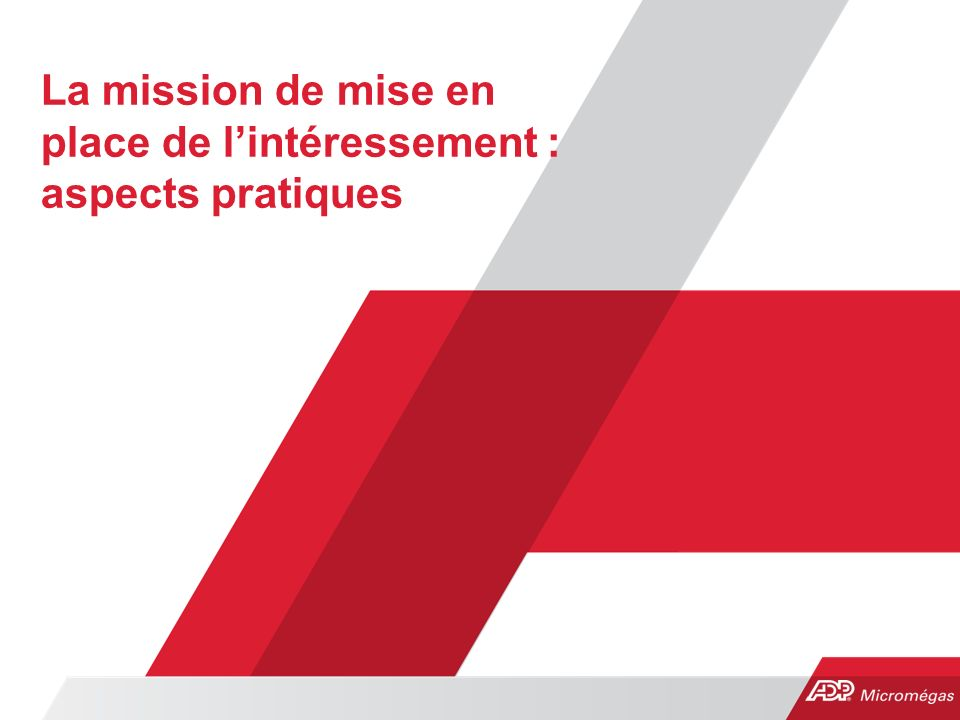 La mission de mise en place de l'intéressement : aspects pratiques