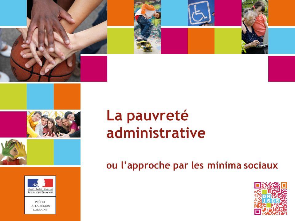 La pauvreté administrative ou l'approche par les minima sociaux