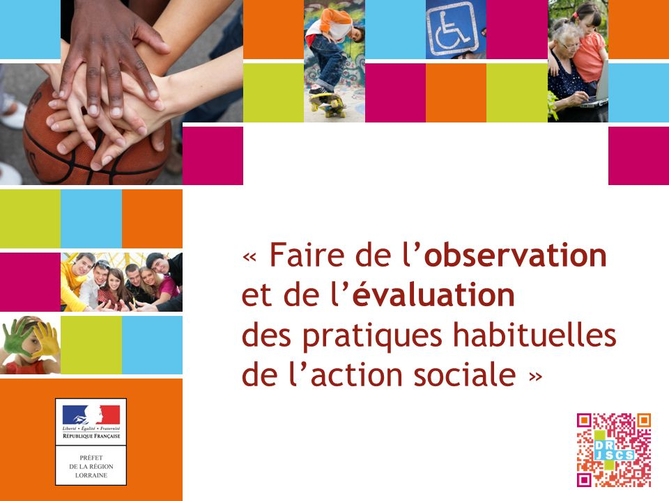 « Faire de l'observation et de l'évaluation des pratiques habituelles de l'action sociale »