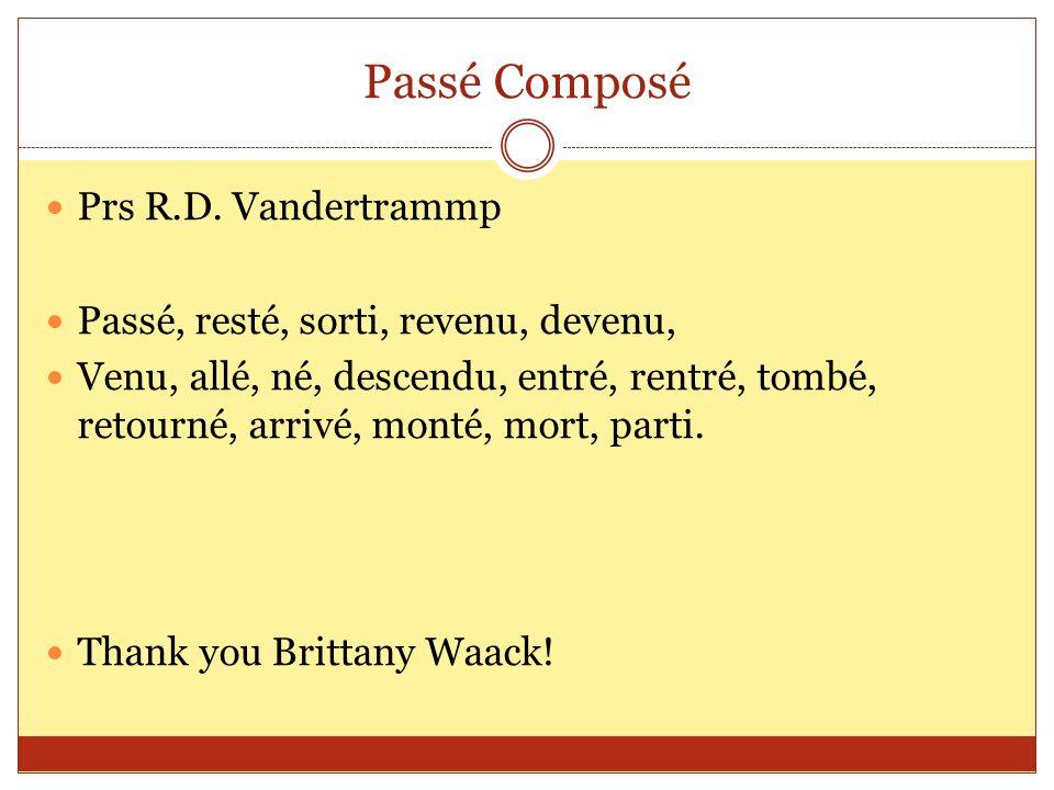 Passé Composé Prs R.D. Vandertrammp