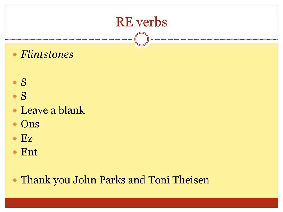 RE verbs Flintstones S Leave a blank Ons Ez Ent