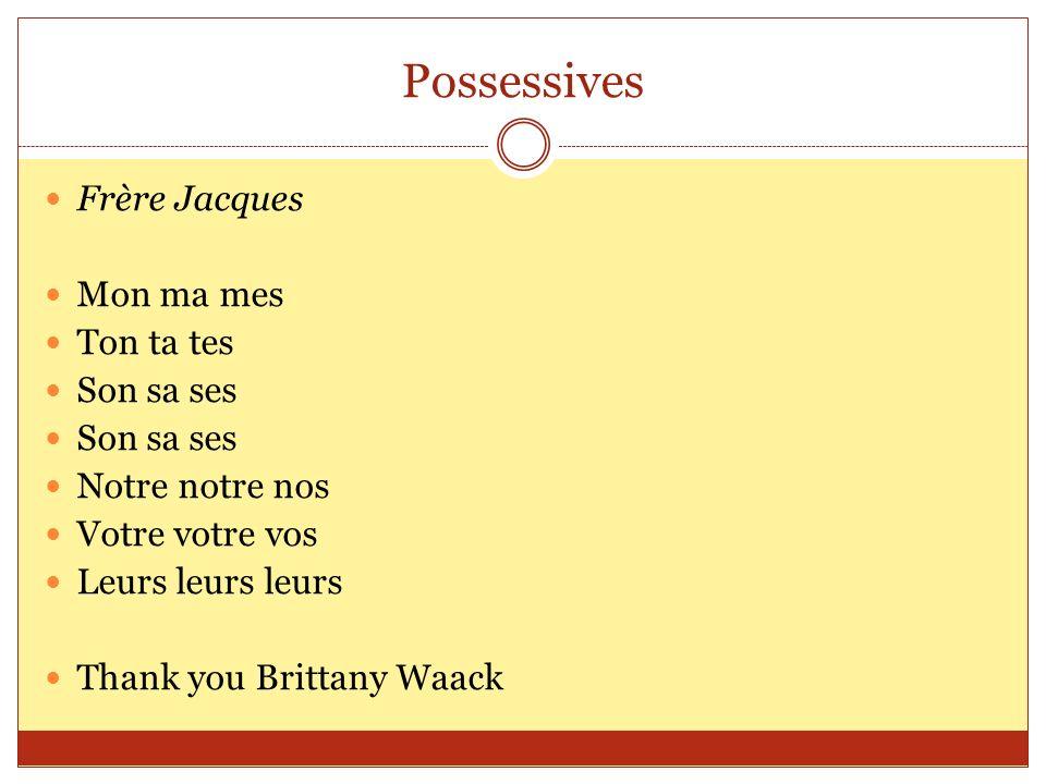 Possessives Frère Jacques Mon ma mes Ton ta tes Son sa ses