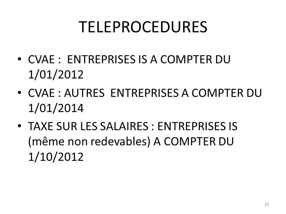 TELEPROCEDURES CVAE : ENTREPRISES IS A COMPTER DU 1/01/2012