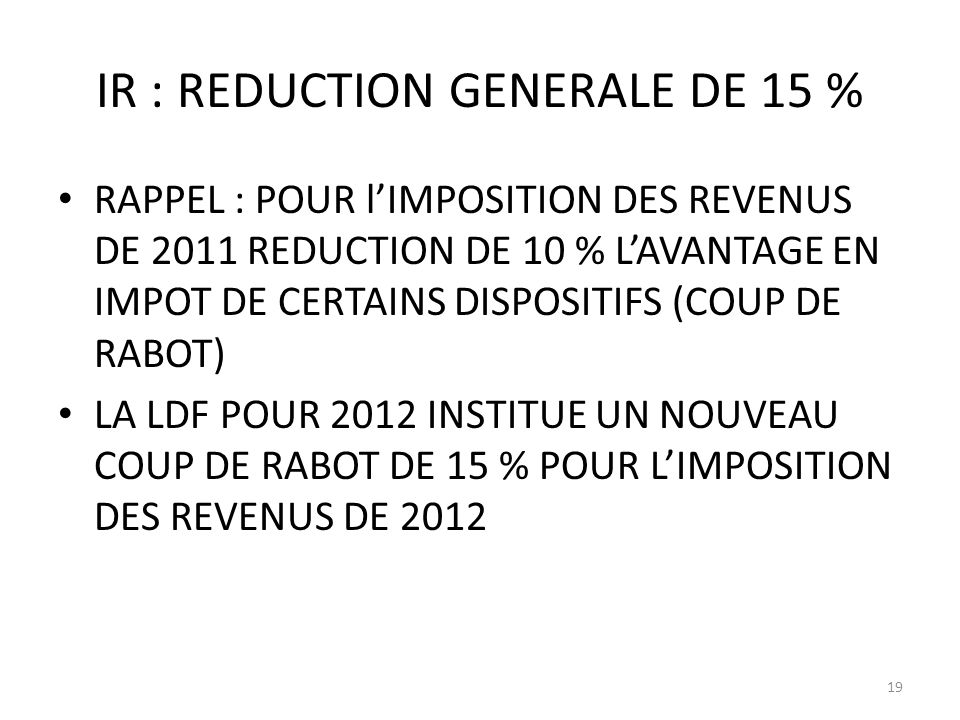 IR : REDUCTION GENERALE DE 15 %