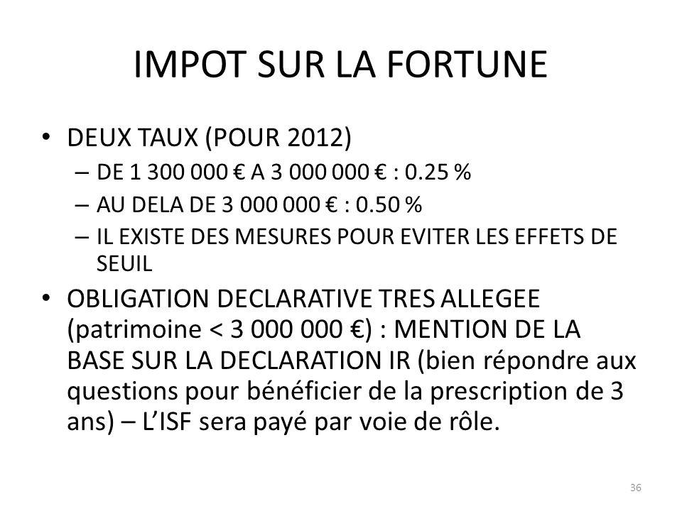 IMPOT SUR LA FORTUNE DEUX TAUX (POUR 2012)