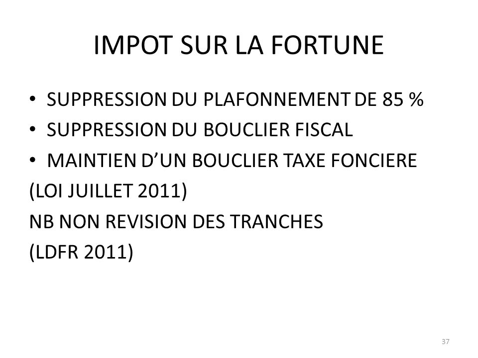 IMPOT SUR LA FORTUNE SUPPRESSION DU PLAFONNEMENT DE 85 %