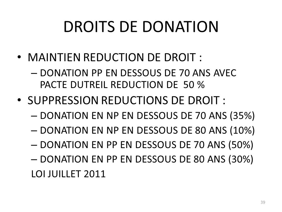 DROITS DE DONATION MAINTIEN REDUCTION DE DROIT :