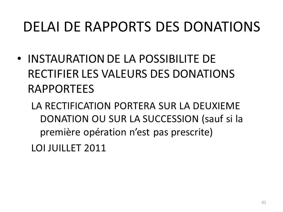 DELAI DE RAPPORTS DES DONATIONS