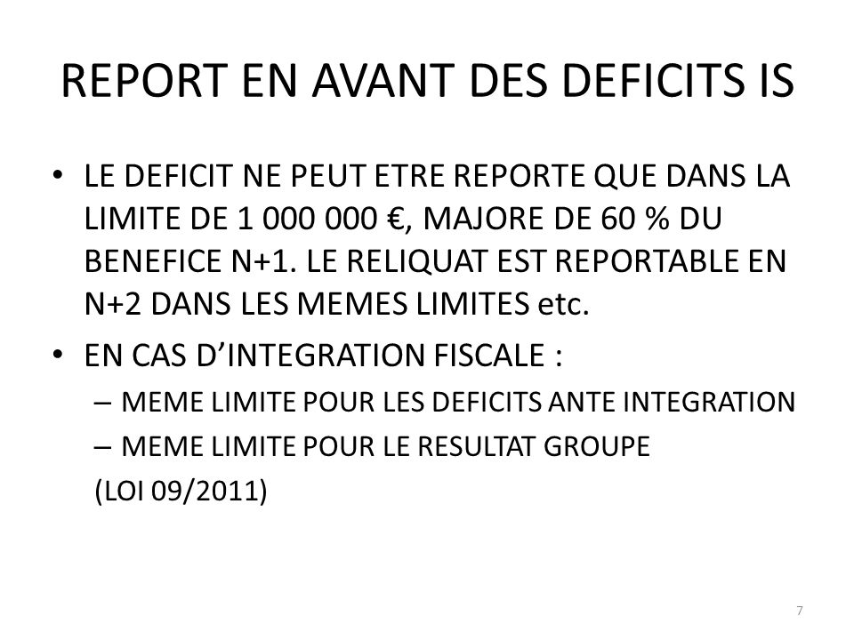 REPORT EN AVANT DES DEFICITS IS