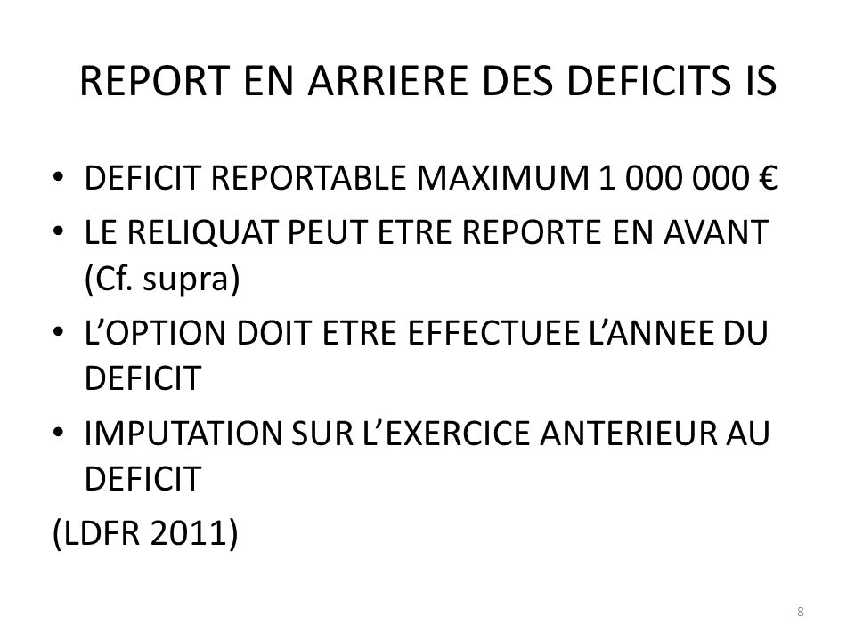 REPORT EN ARRIERE DES DEFICITS IS