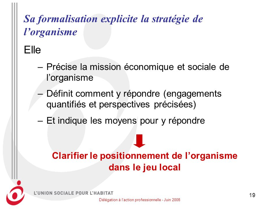 Sa formalisation explicite la stratégie de l'organisme